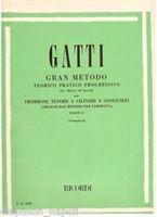 Picture of GATTI - GRAN METODO TEORICO PRATICO PROGRESSIVO PER TROMBONE TENORE A CILINDRI E CONGENERI - PARTE 1 - ED. RICORDI